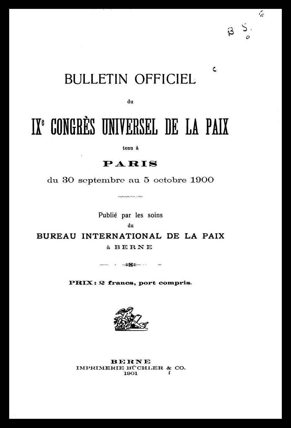 Bulletin officiel du IX<sup>e</sup> Congrès universel de la Paix, publié par le Bureau international de la Paix