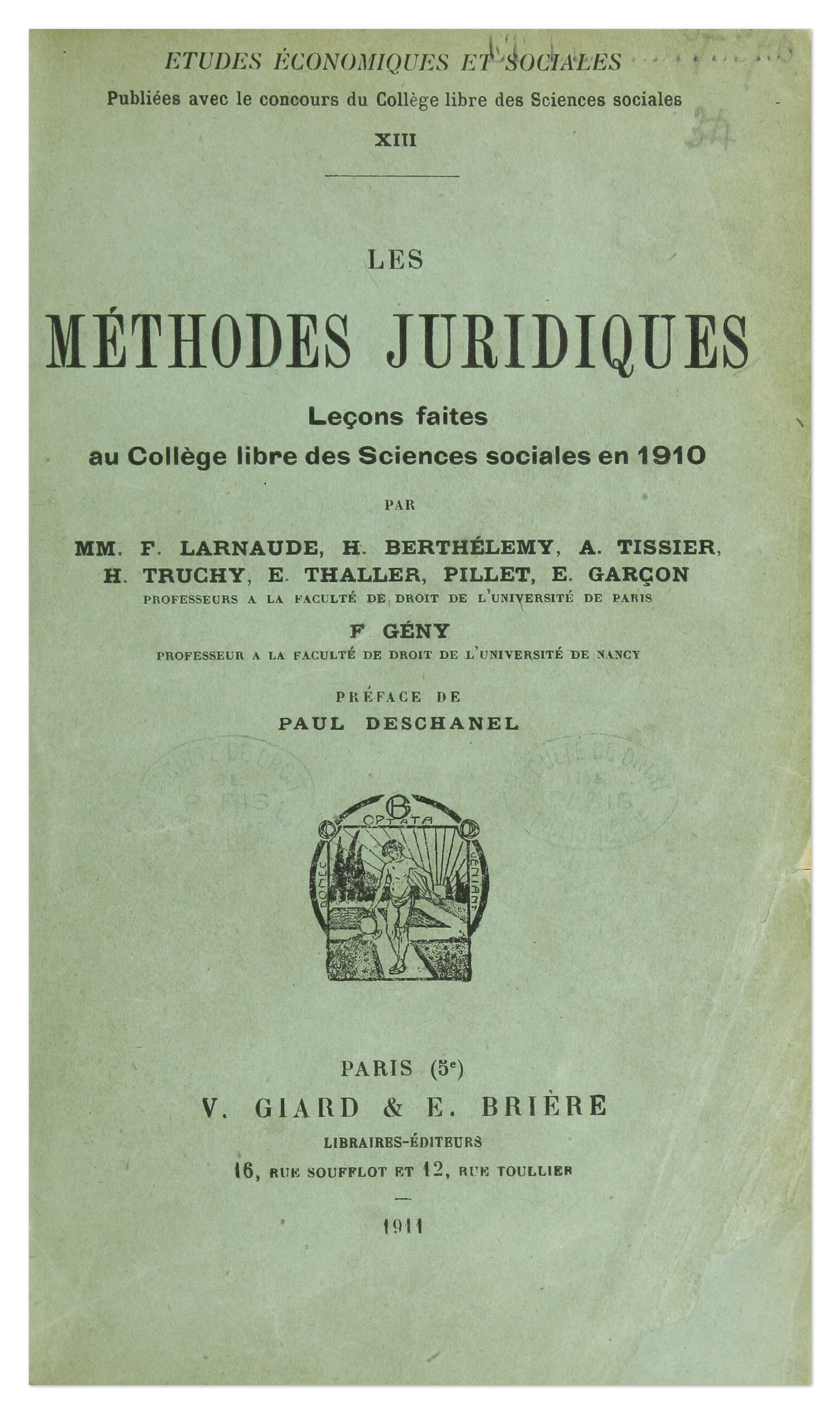<em>Les méthodes juridiques : leçons faites au Collège libre des sciences sociales en 1910</em>